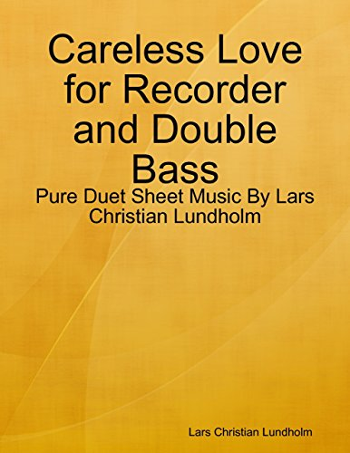 Careless Love for Recorder and Double Bass - Pure Duet Sheet Music By Lars Christian Lundholm ()