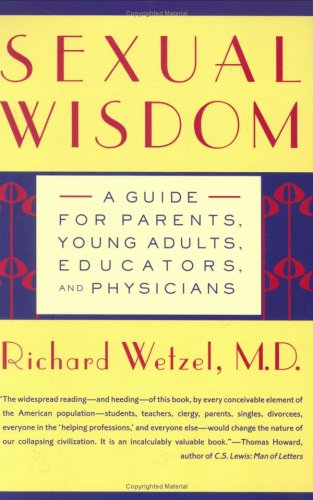 Sexual Wisdom: A Guide for Parents, Young