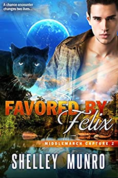 Favored by Felix (Middlemarch Capture Book 2) by [Munro, Shelley]