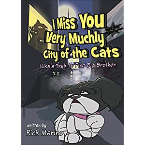I Miss You Very Muchly: City of the Cats