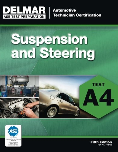 ASE Test Preparation - A4 Suspension and Steering, 5th ed. (Automobile Certification Series)