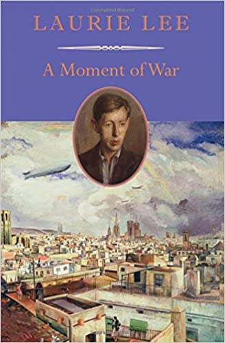 Amazon com: A Moment of War (9781567925166): Laurie Lee: Books