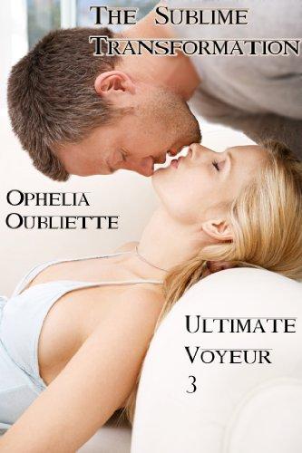 Ultimate Voyeur 3: The Sublime Transformation (m/m/f, AI)