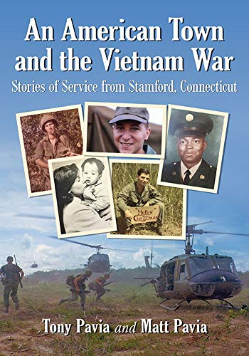 An American Town and the Vietnam War: Stories of Service from Stamford, Connecticut ()