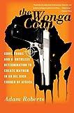 The Wonga Coup: Guns, Thugs, and a Ruthless