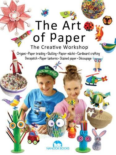 the-art-of-paper-origami-paper-braiding-quilling-cardboard-crafting-decopatch-paper-lanterns-stained