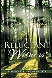 The Reluctant Witness, Marilyn Ellsworth Shelley, 1499025416