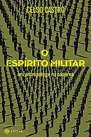 O espírito militar: Um antropólogo na caserna