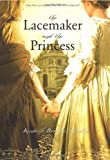 The Lacemaker and the Princess, Kimberly Brubaker Bradley, 1416919201