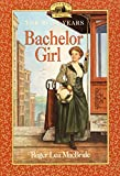 Bachelor Girl (Little House Sequel)