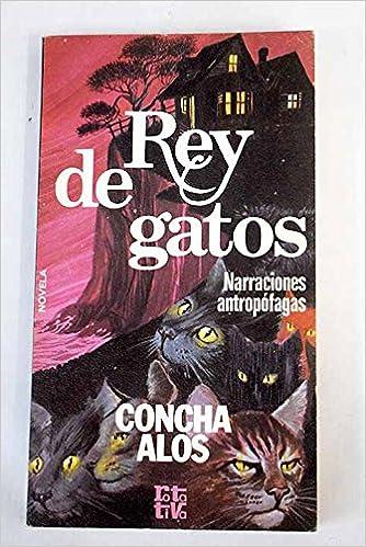 Rey de gatos (Rotativa ; 215 : Novela) (Spanish Edition): Concha Alós: 9788401442230: Amazon.com: Books