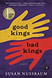 Book cover from Good Kings Bad Kings: A Novel by Susan Nussbaum