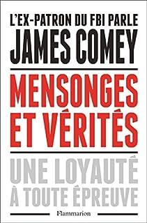 Mensonges et vérités : une loyauté à toute épreuve, Comey, James