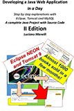 Developing a Java Web Application in a Day: Step by step explanations with  Eclipse, Tomcat, MySQL - A complete Java Project with Source Code: Volume 2 (Java Web Programming)