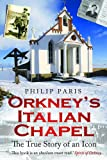 Orkney's Italian Chapel: The True Story of an Icon