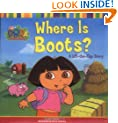 Where Is Boots?: A Lift-the-Flap Story (Dora the Explorer)