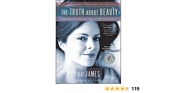 The Truth About Beauty: Transform Your Looks And Your Life From The Inside Out (English Edition)