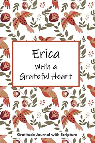 (Erica with a Grateful Heart: Personalized Gratitude Journal with)