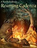 Roaming Cadenza (A Bard's Folktale Book 1)