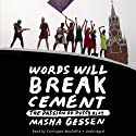 Words Will Break Cement: The Passion of Pussy Riot Audiobook by Masha Gessen Narrated by Carrington MacDuffie