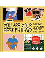 You Are Your Best Friend: Everyday Rituals for Self-Care