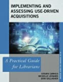 img - for Implementing and Assessing Use-Driven Acquisitions: A Practical Guide for Librarians (Practical Guides for Librarians) book / textbook / text book