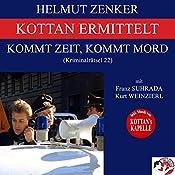 Kommt Zeit, kommt Mord (Kottan ermittelt - Kriminalrätsel 22) | Helmut Zenker