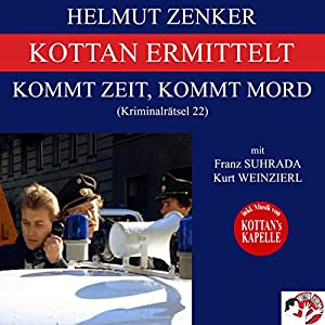 Kommt Zeit, kommt Mord (Kottan ermittelt - Kriminalrätsel 22) Hörbuch