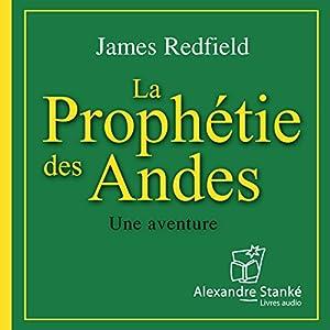 La prophétie des Andes (La prophétie des Andes 1) | Livre audio