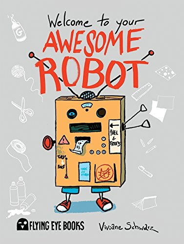 Read Online Welcome to Your Awesome Robot PDF