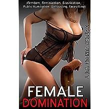 Female Domination (Femdom, Feminization, Sissification, Public Humiliation, Ballbusting, Facesitting) Volume 7 - 3 story bundle pack (Female Domination Bundle Series)
