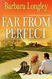 Far from Perfect, Barbara Longley, 1612185894
