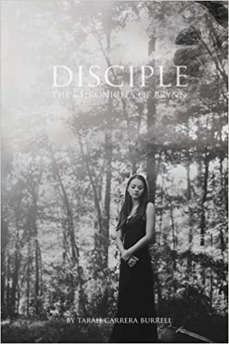 Disciple: The Chronicles of Brynn by Tarah Carrera Burrell (2016-01-13)