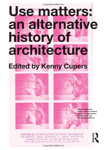 Use Matters: An Alternative History of Architecture