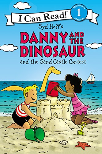 Danny and the Dinosaur and the Sand Castle Contest (I Can Read Level 1) - Classics Sand Castle