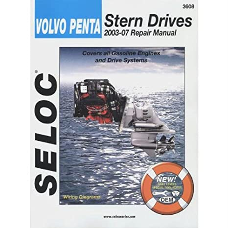 amazon com seloc volvo penta stern drive series 2003 2007 rh amazon com Seloc Marine Repair Manuals Manual Metal Gear Solid Ground Zeroes