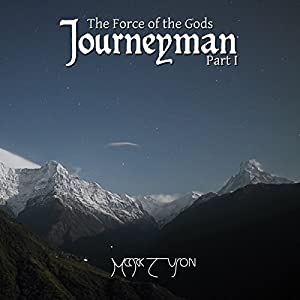Journeyman: The Force of the Gods: Part I Audiobook