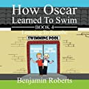 How Oscar Learned To Swim: Learning To Breathe (Volume 4)