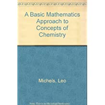A Basic Math Approach to Concepts of Chemistry