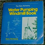 The New Alchemy Water Pumping Windmill Book, Hirshberg Gray, 0931790239