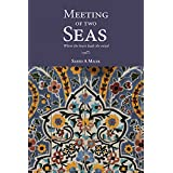 Meeting of Two Seas: Where the heart leads the mind