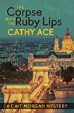 The Corpse with the Ruby Lips (A Cait Morgan Mystery)
