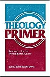 Theology Primer: Resources for the Theological Student