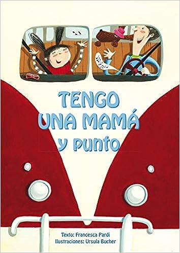 Tengo Una Mamá Y Punto (PICARONA): Amazon.es: PARDI, FRANCESCA ...