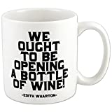"Quotable Mug ""We Ought to Be Opening a Bottle of Wine"" For Sale"