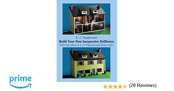 Build Your Own Inexpensive Dollhouse (Dover Woodworking): E. J. Tangerman:  0800759234936: Amazon.com: Books