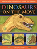 Dinosaurs on the Move: Movable Paper Figures to Cut Color, and Assemble