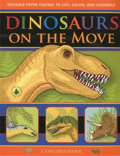 Dinosaurs on the Move: Movable Paper Figures to Cut Color, and Assemble pdf epub