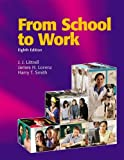 From School to Work, J. J. Littrell and James H. Lorenz, 1590709365