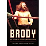 Brody: The Triumph and Tragedy of Wrestlings Rebel